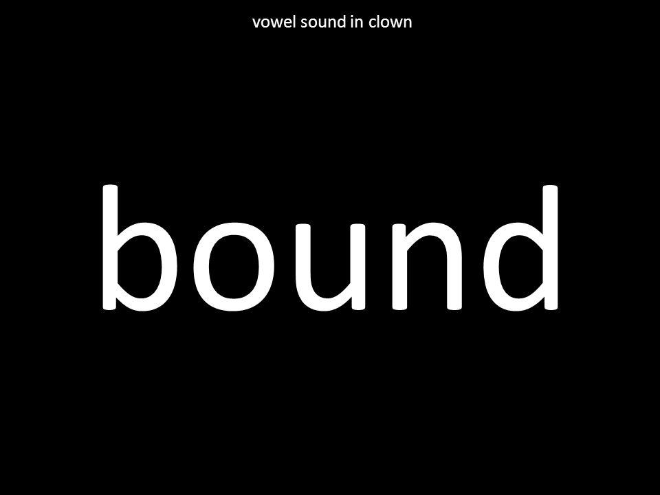 bound vowel sound in clown