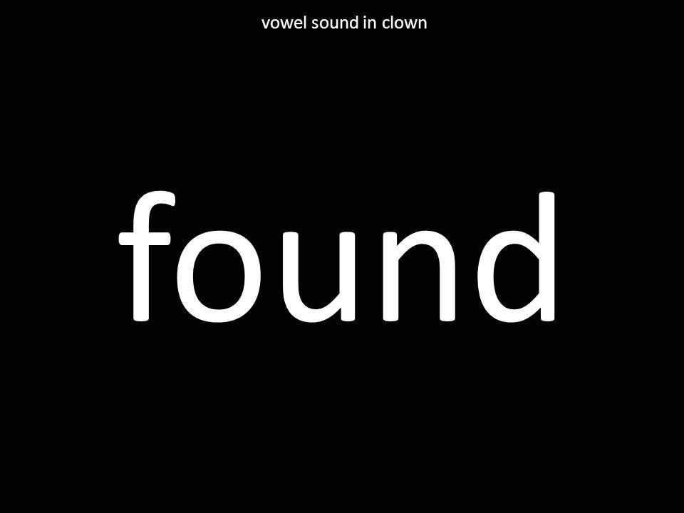 found vowel sound in clown