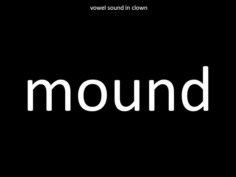 mound vowel sound in clown
