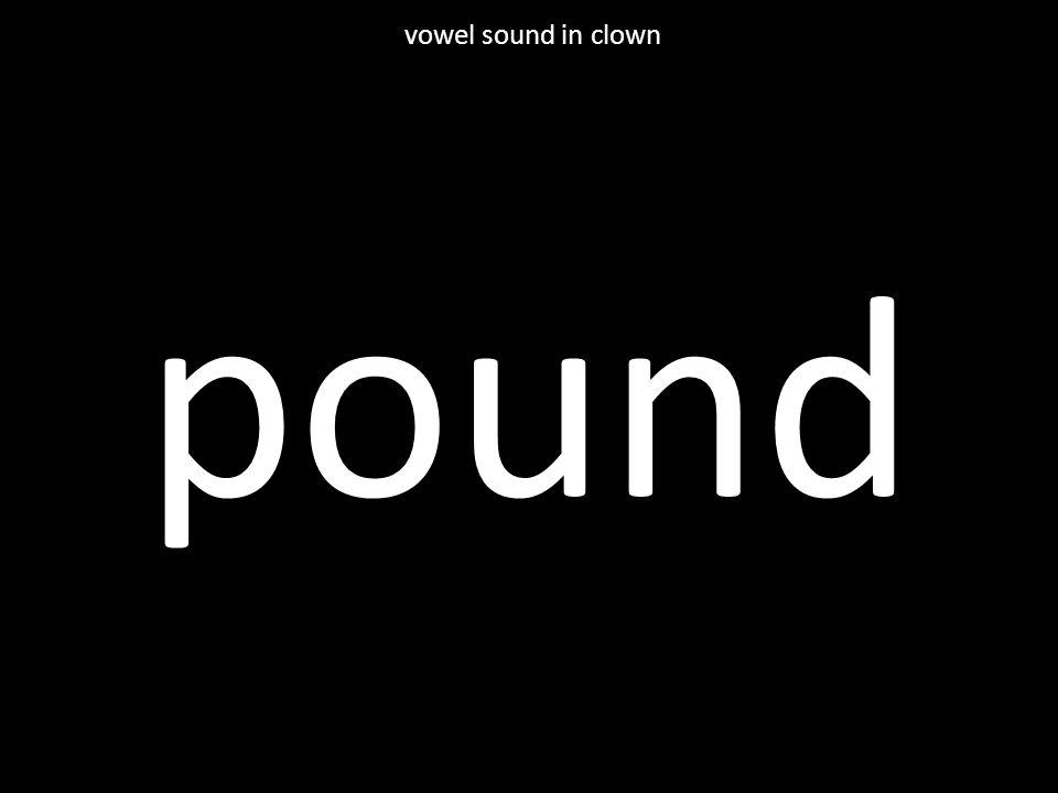 pound vowel sound in clown