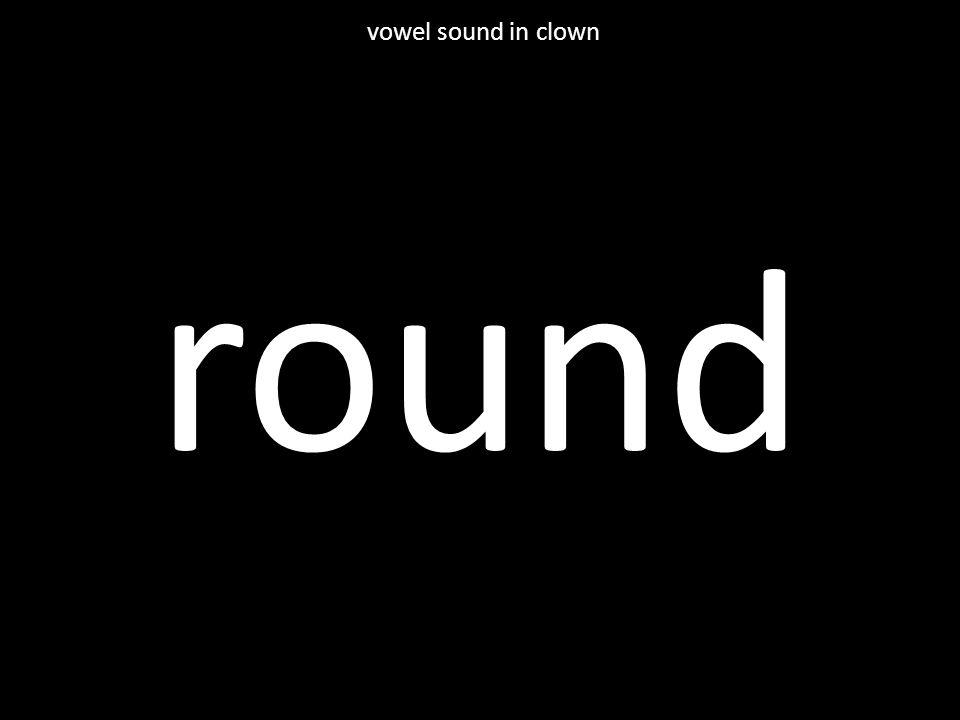 round vowel sound in clown