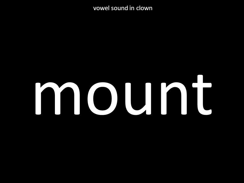 mount vowel sound in clown