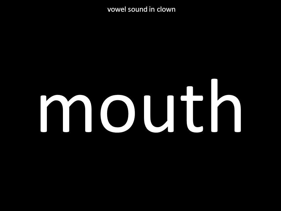 mouth vowel sound in clown