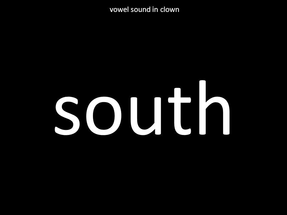 south vowel sound in clown