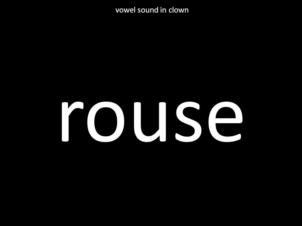 rouse vowel sound in clown