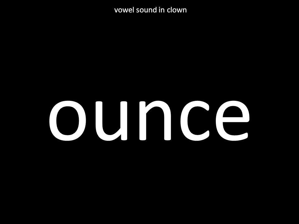 ounce vowel sound in clown