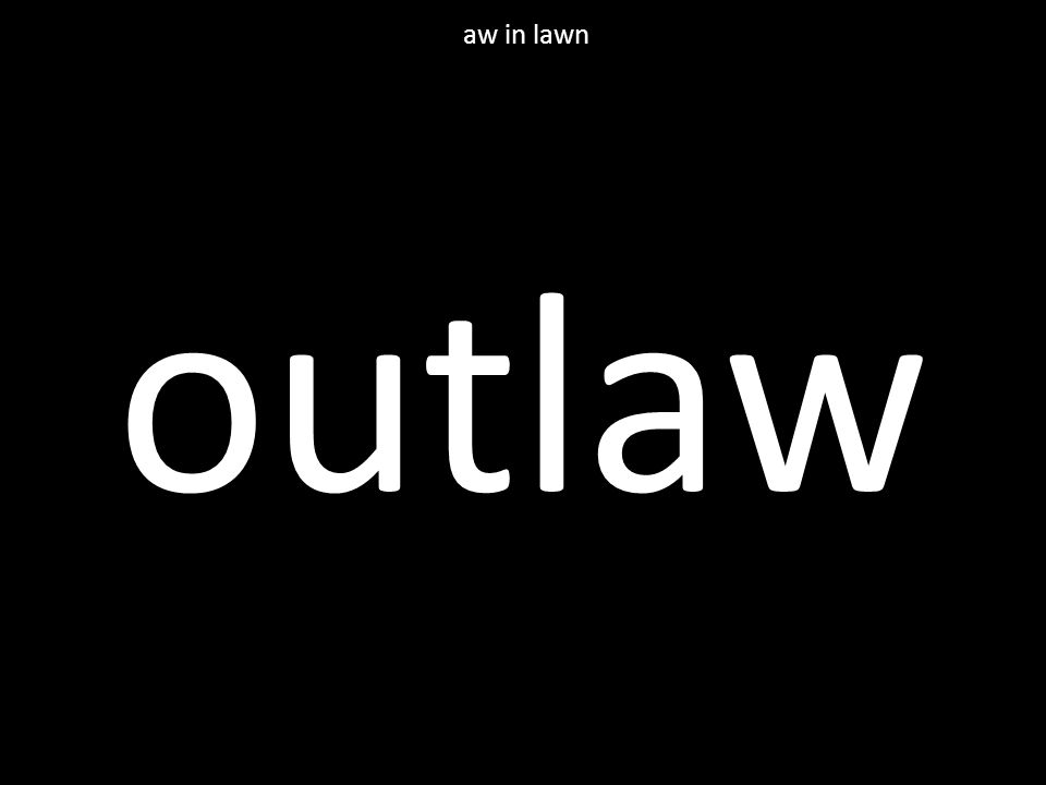 outlaw aw in lawn