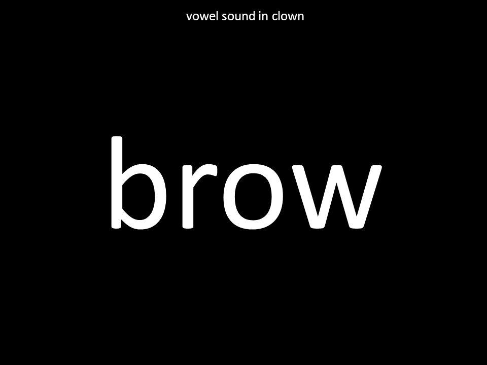 brow vowel sound in clown
