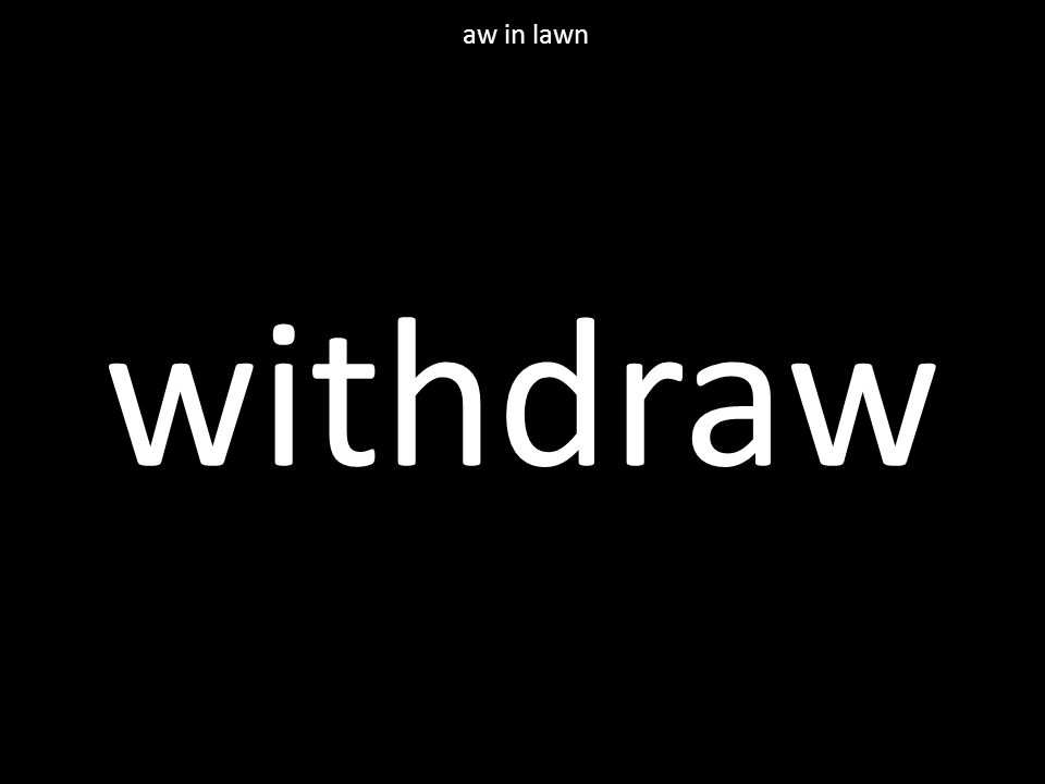 withdraw aw in lawn
