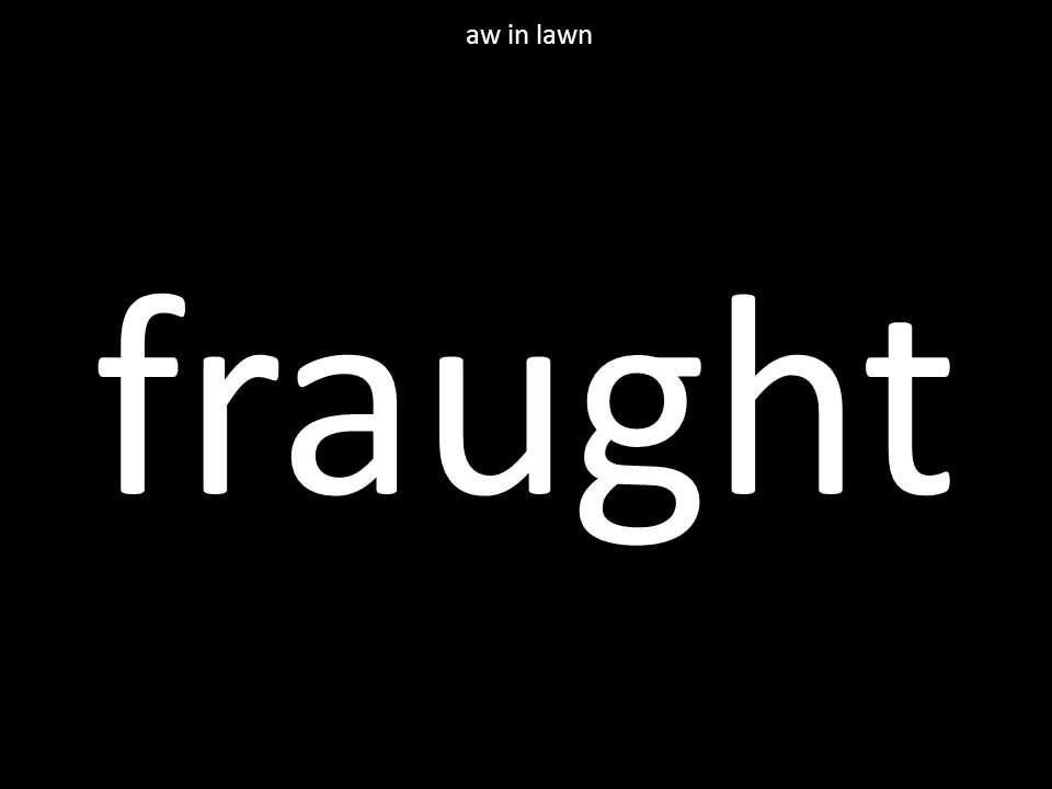 fraught aw in lawn