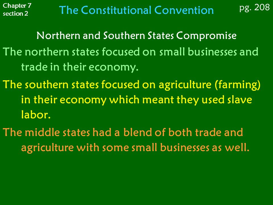 Northern and Southern States Compromise The northern states focused on small businesses and trade in their economy. The southern states focused on agr