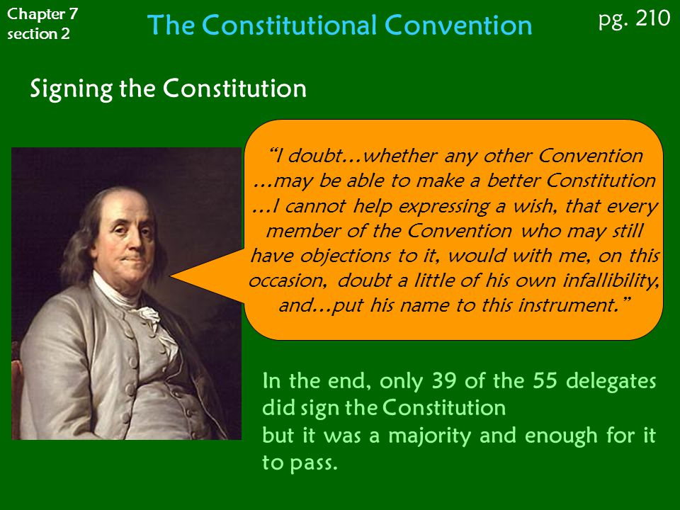 "Signing the Constitution ""I doubt…whether any other Convention …may be able to make a better Constitution …I cannot help expressing a wish, that every"
