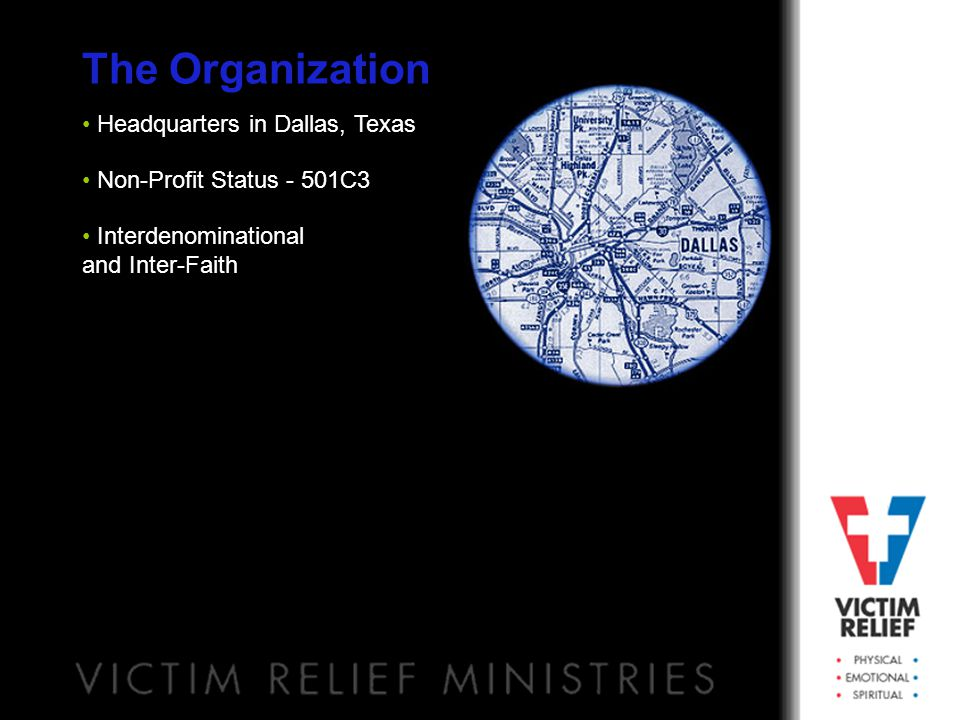 Non-Profit Status - 501C3 Interdenominational and Inter-Faith The Organization Headquarters in Dallas, Texas