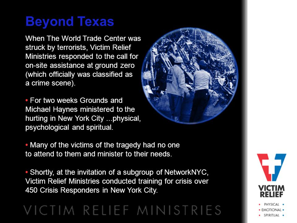 Beyond Texas Shortly, at the invitation of a subgroup of NetworkNYC, Victim Relief Ministries conducted training for crisis over 450 Crisis Responders