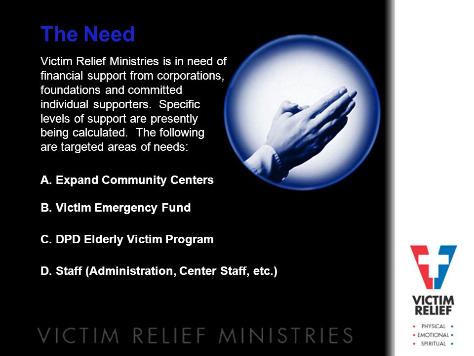 The Need Ten (10) Crisis Response Centers The addition of ten Crisis Response Centers will enable Victim Relief Ministries to respond effectively to the needs of all crime victims in the Dallas/fort Worth Metroplex, including Dallas, Tarrant, Collin and Denton counties.