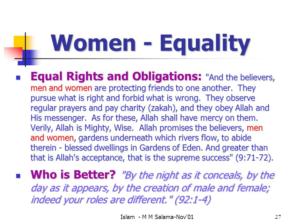 Islam - M M Salama-Nov 0127 Women - Equality Equal Rights and Obligations: And the believers, men and women are protecting friends to one another.
