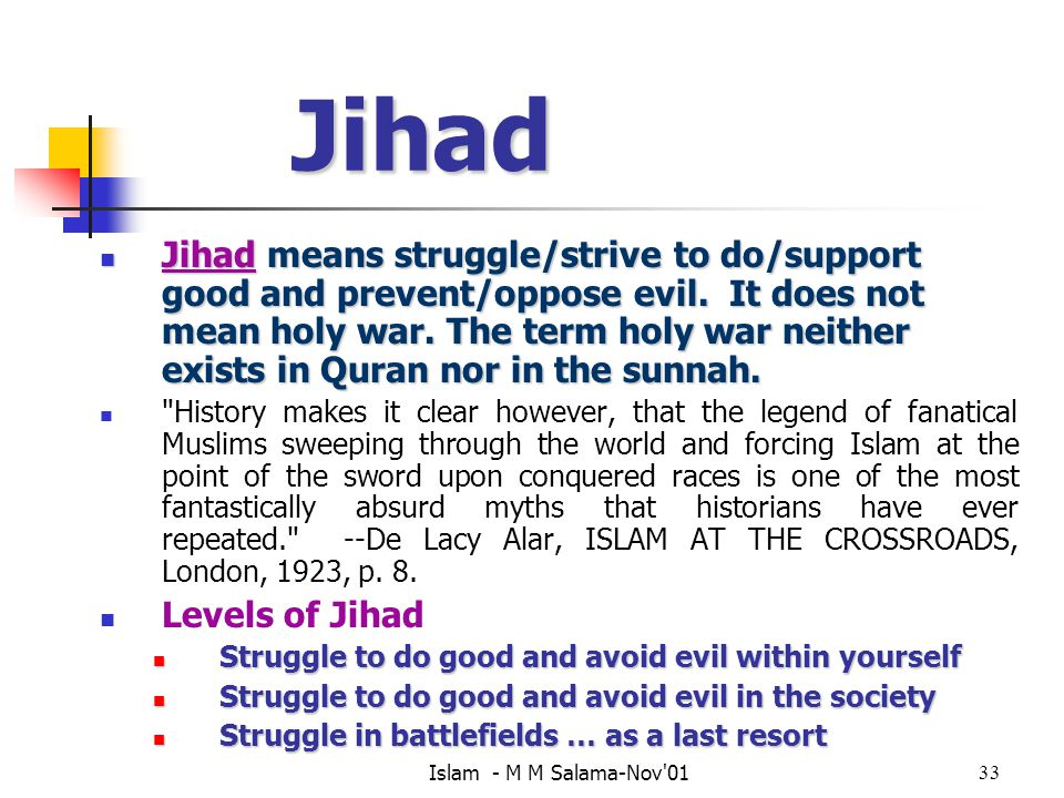 Islam - M M Salama-Nov 0133 Jihad Jihad means struggle/strive to do/support good and prevent/oppose evil.