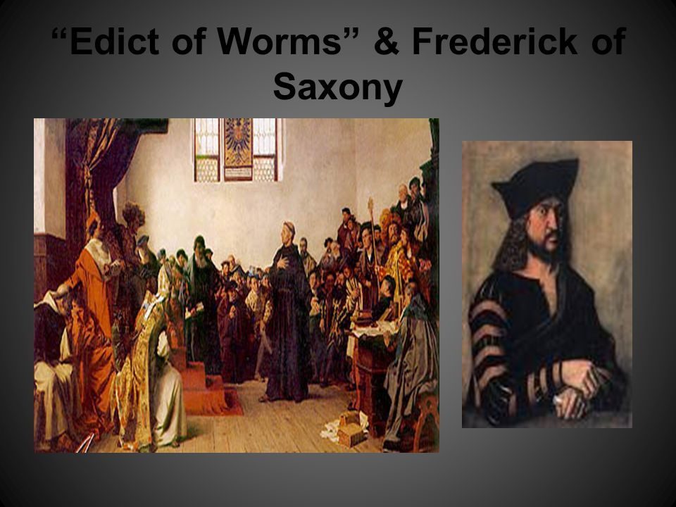 Edict of Worms & Frederick of Saxony
