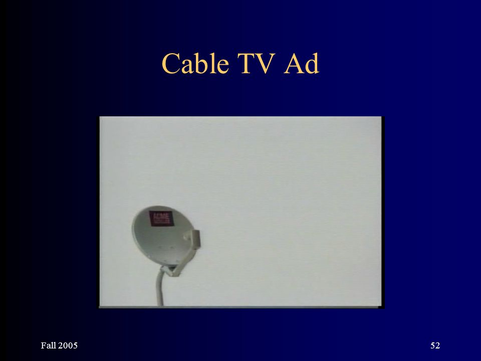 Fall 200552 Cable TV Ad