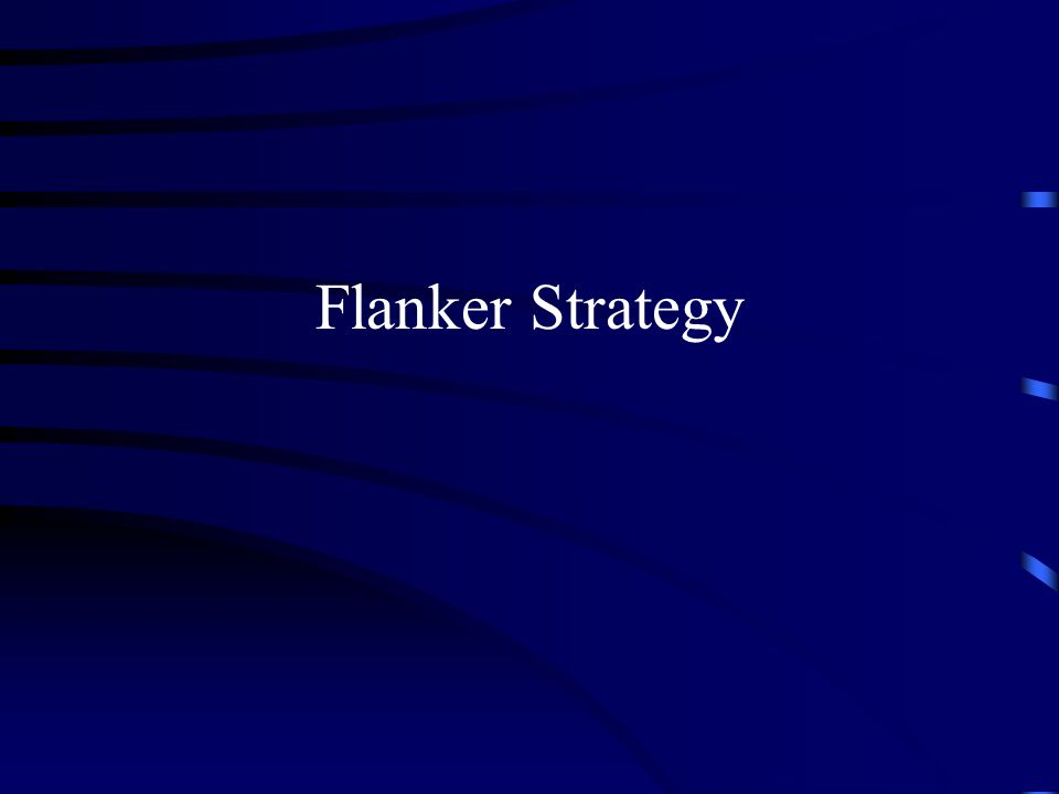 Flanker Strategy