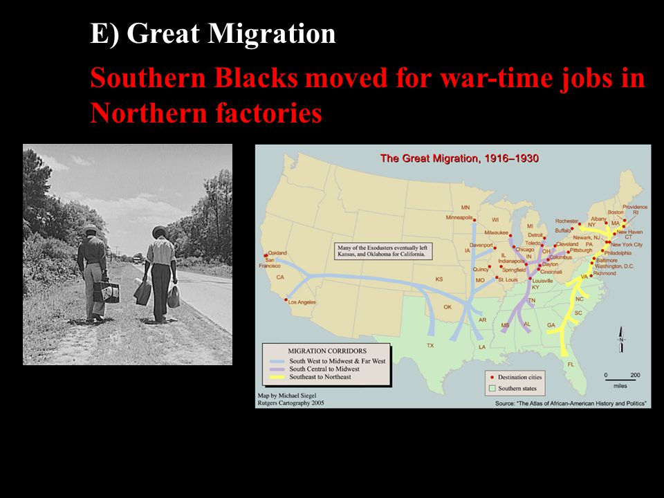 Southern Blacks moved for war-time jobs in Northern factories E) Great Migration