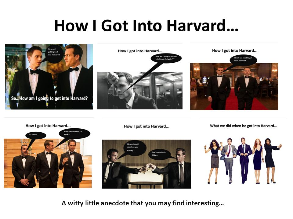 How I Got Into Harvard… A witty little anecdote that you may find interesting…