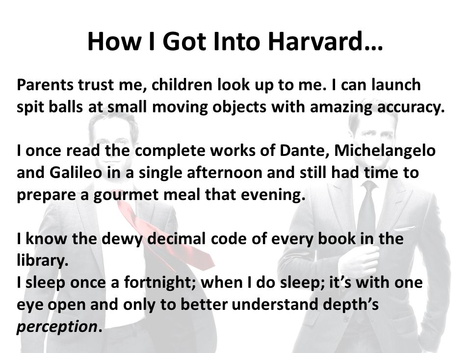 How I Got Into Harvard… Parents trust me, children look up to me.