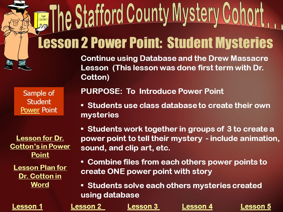 Lesson 2 Power Point: Student Mysteries Continue using Database and the Drew Massacre Lesson (This lesson was done first term with Dr.