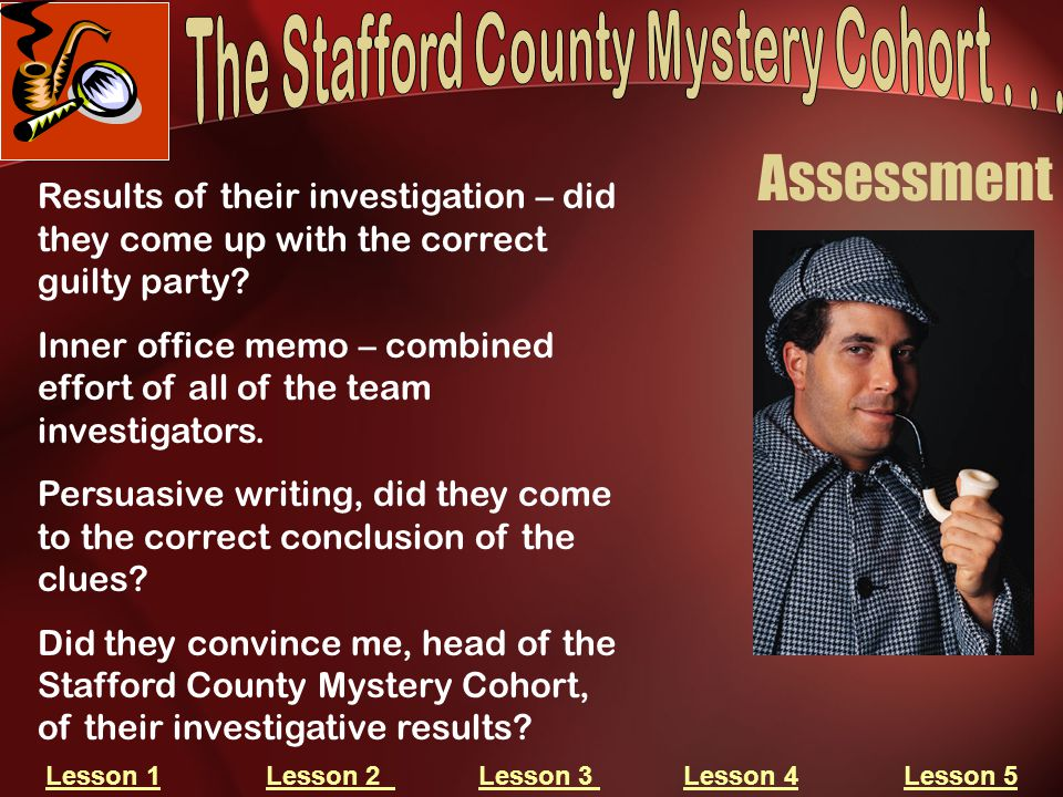 Assessment Results of their investigation – did they come up with the correct guilty party.