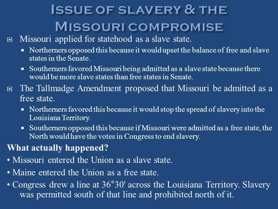  Missouri applied for statehood as a slave state.  Northerners opposed this because it would upset the balance of free and slave states in the Senat