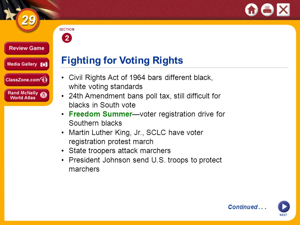 Fighting for Voting Rights NEXT 2 SECTION Civil Rights Act of 1964 bars different black, white voting standards Martin Luther King, Jr., SCLC have vot