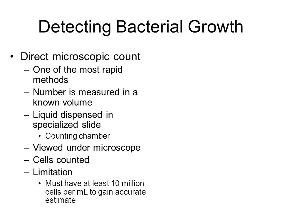 Direct microscopic count –One of the most rapid methods –Number is measured in a known volume –Liquid dispensed in specialized slide Counting chamber