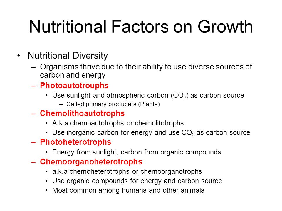 Nutritional Diversity –Organisms thrive due to their ability to use diverse sources of carbon and energy –Photoautotrouphs Use sunlight and atmospheri