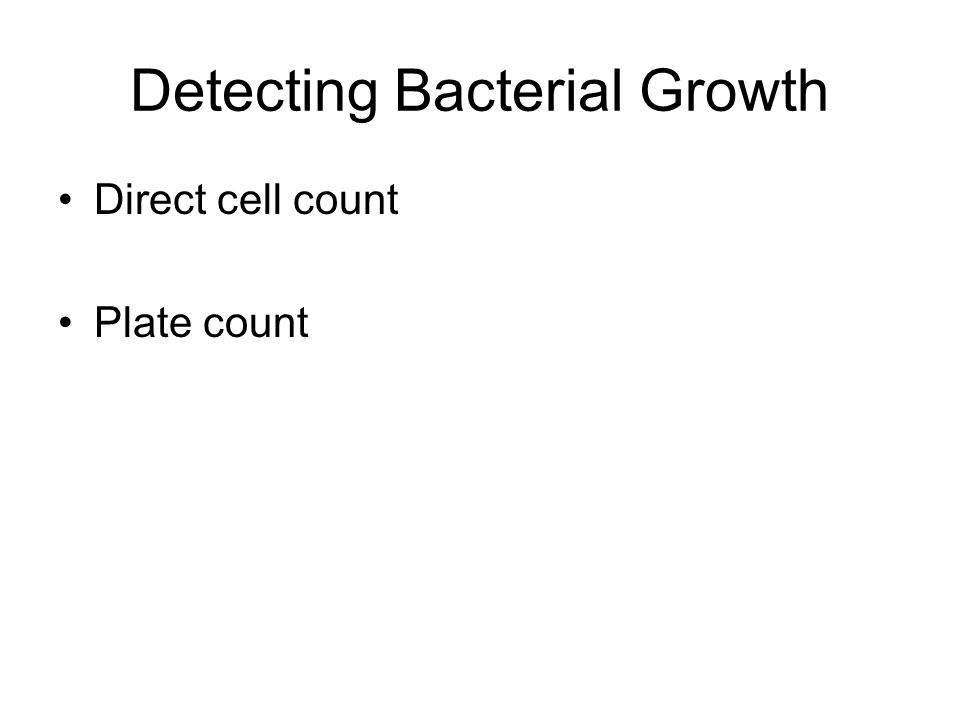 Direct cell count Plate count Detecting Bacterial Growth