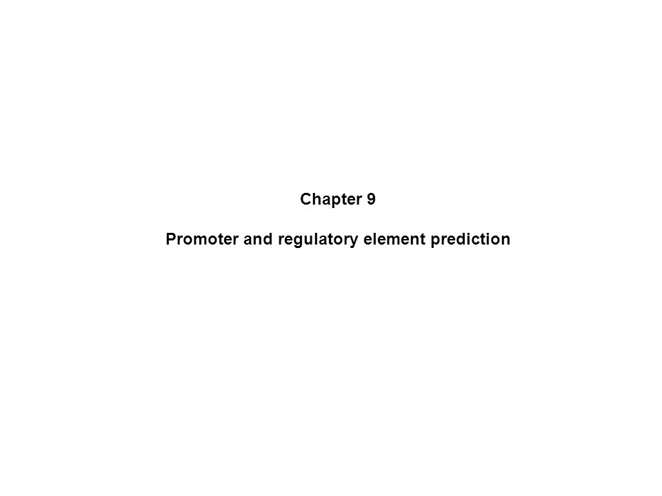 Chapter 9 Promoter and regulatory element prediction