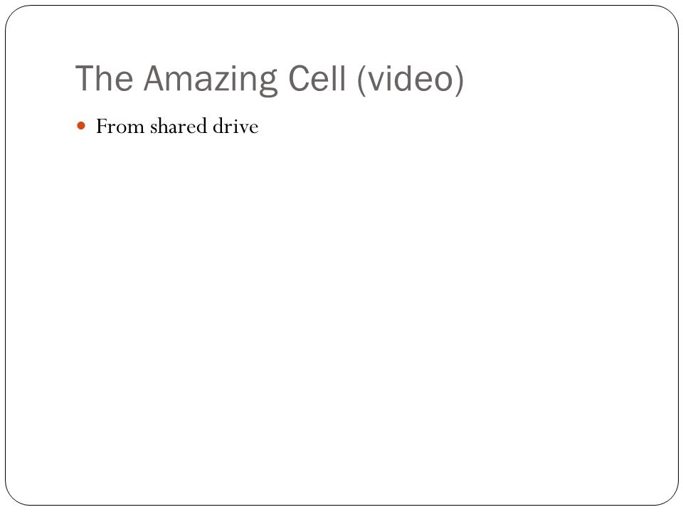 The Amazing Cell (video) From shared drive