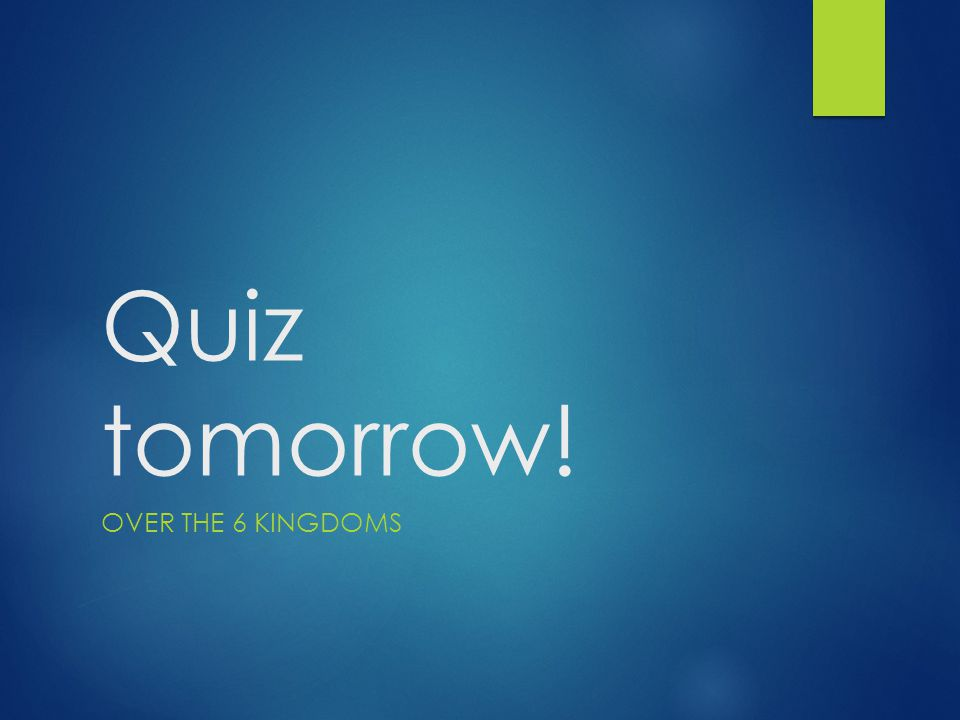 Quiz tomorrow! OVER THE 6 KINGDOMS
