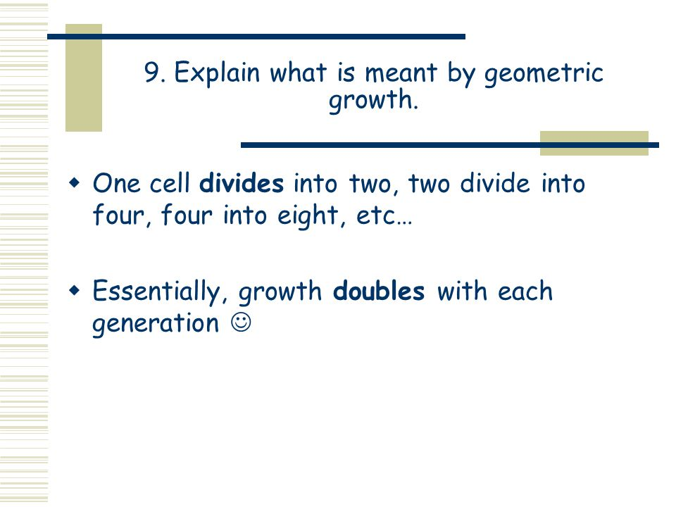 9. Explain what is meant by geometric growth.