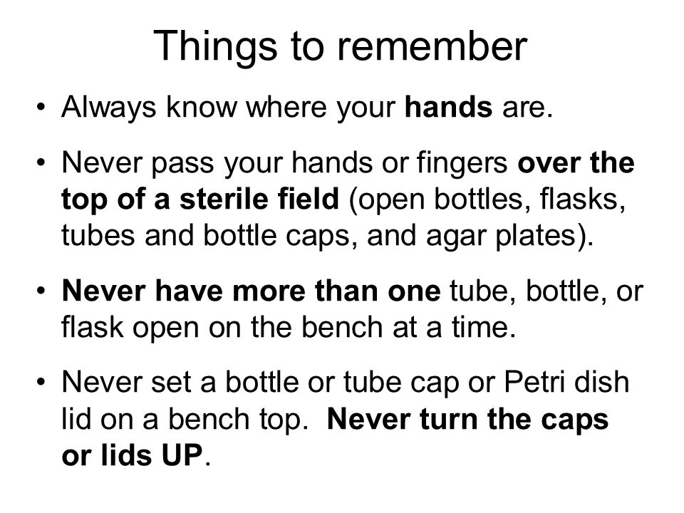 Things to remember Always know where your hands are.