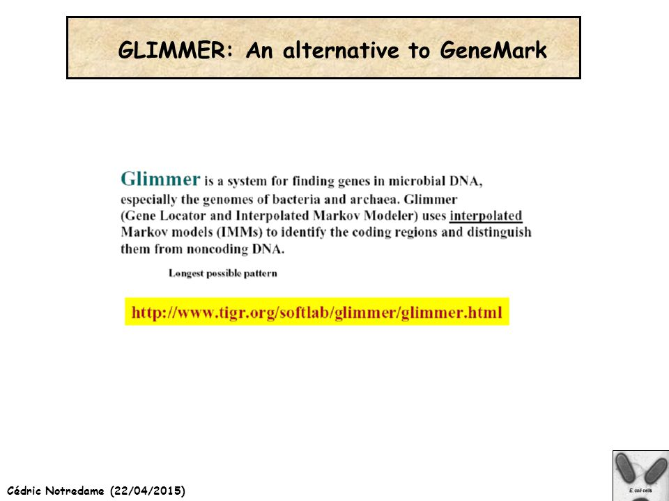 Cédric Notredame (22/04/2015) GLIMMER: An alternative to GeneMark
