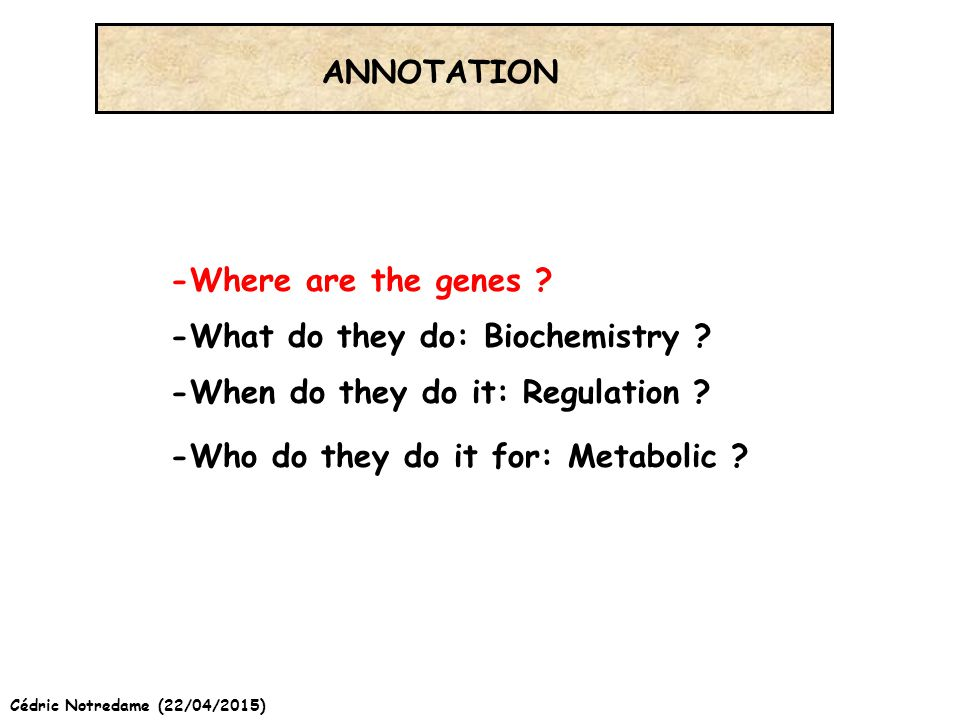 Cédric Notredame (22/04/2015) ANNOTATION -Where are the genes .