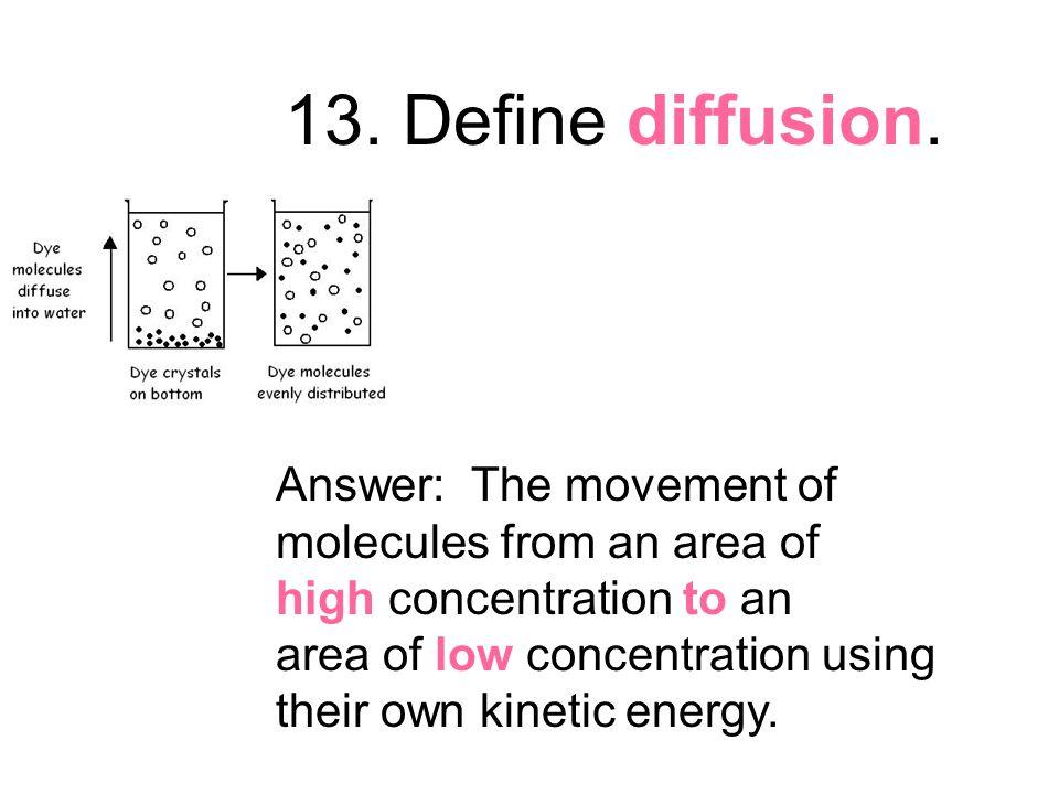 13. Define diffusion.