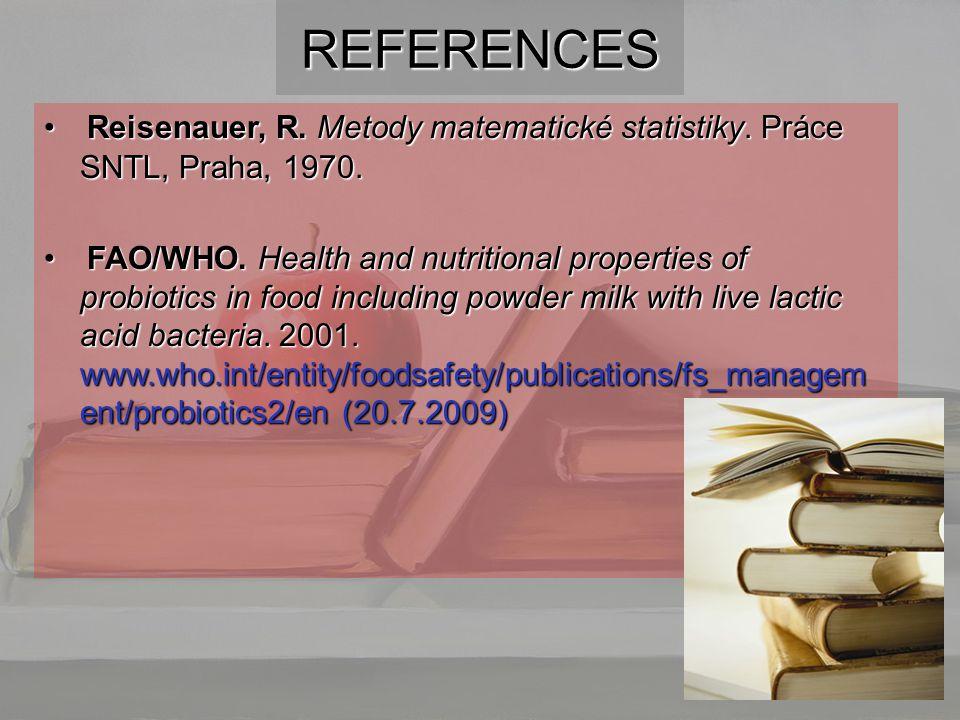 REFERENCES Reisenauer, R.Metody matematické statistiky.