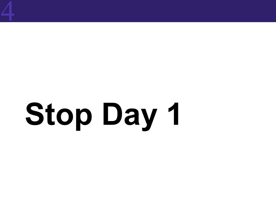 4 Stop Day 1