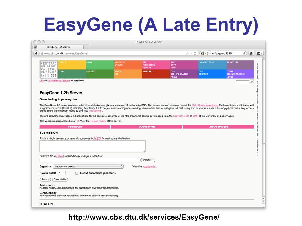 EasyGene (A Late Entry) http://www.cbs.dtu.dk/services/EasyGene/
