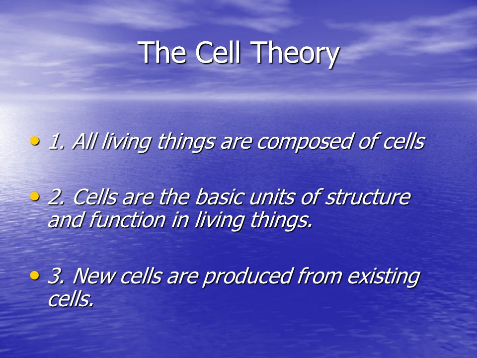 The Cell Theory 1. All living things are composed of cells 1.