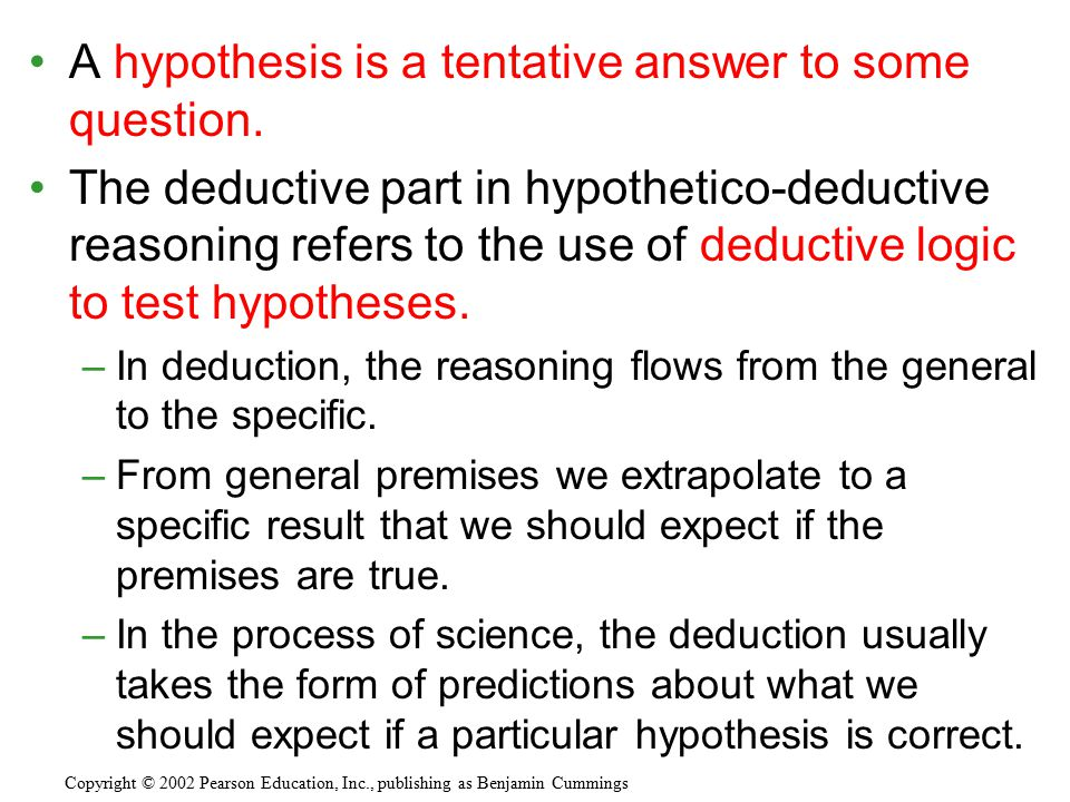 A hypothesis is a tentative answer to some question.