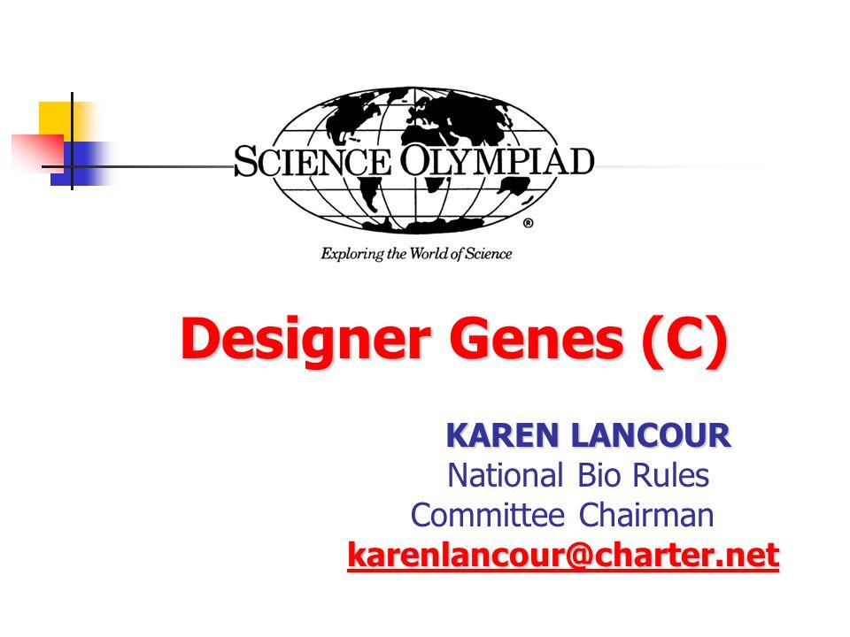 Designer Genes (C) KAREN LANCOUR National Bio Rules Committee Chairman karenlancour@charter.net