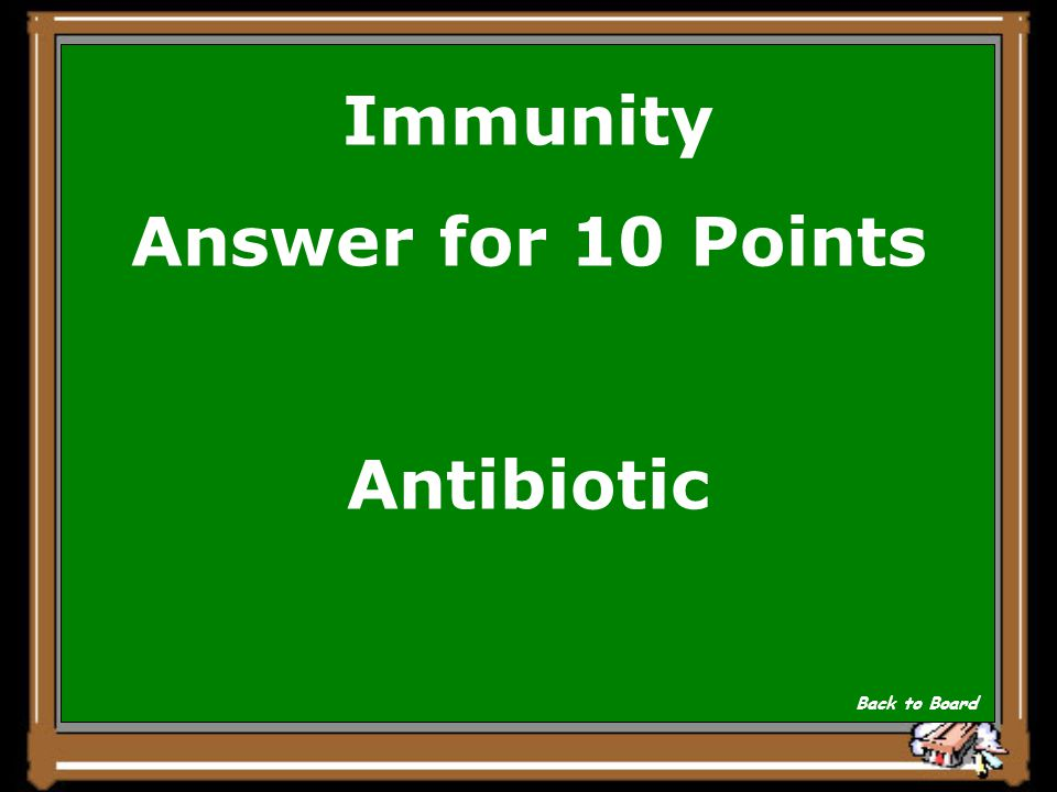Immunity Question for 10 Points A chemical substance that kills microorganisms and cures infections Show Answer