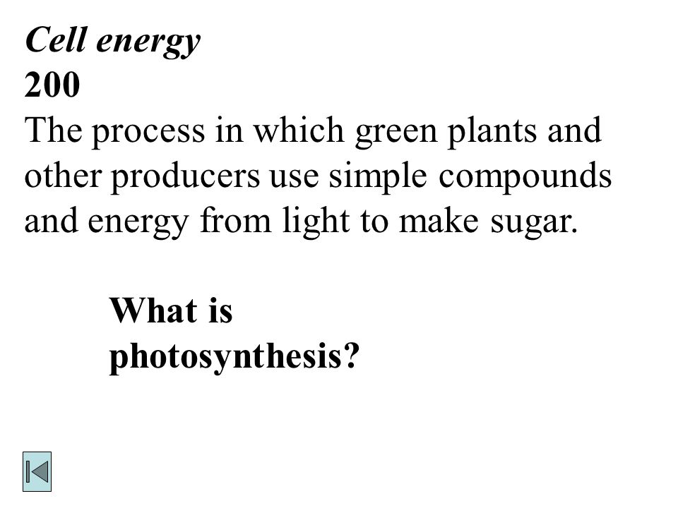Cell energy 100 Energy stored in the chemical composition of matter. What is chemical energy?